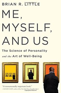 Me, Myself, and Us: The Science of Personality and the Art of Well-Being by Brian R Little PhD http://www.amazon.com/dp/1586489674/ref=cm_sw_r_pi_dp_3eyqvb0RK1YXA