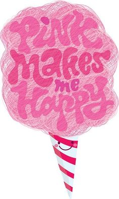 Pink makes me Happy Stay pink stay Happy :)  candy cotton soft cone pink fluffy pinky suary