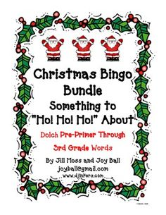 "CHRISTMAS BINGO BUNDLEThis bundle includes five sets of Bingo/Santa-O games:  Pre-Primer, Primer, Grade One, Grade Two, Grade Three.  This is the perfect set for multi-level as well as ELL and Resource Room Teachers.Children love to play Bingo.  SANTA-O is played the same as the traditional Bingo game except the children say ""HO!"