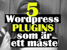 Wordpress | 5 plugins that are a must | creativelifenu | Blog tips |