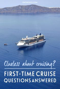 Clueless about cruising? All your first-time cruise questions answered, from excursions and activities to dress codes and dining