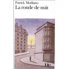 La Ronde de nuit: Amazon.fr: Patrick Modiano: Livres Patrick Modiano, Illustrations, Amazon Fr, Writers, Books, Literatura, Livres, Drawing Drawing, Granite Counters