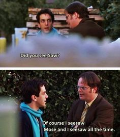 The Office :) Dwight is my absolute favorite!