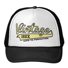 It's the very cool, vintage aged to perfection hat! Change the year to your birth year, and get yours today!