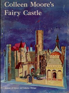 Colleen Moore's Fairy castle. by Museum of Science and Industry - Dolls Miniatures Z