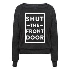 "Tell people stfu with this funny graphic tee featuring the phrase ""Shut the Front Door."" This comfy sassy tee is perfect for anyone who can't get away with dropping f bombs."