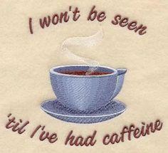 not until I've had my caffeine