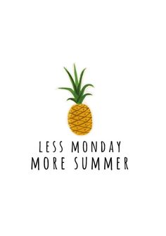 Less Monday, More Summer