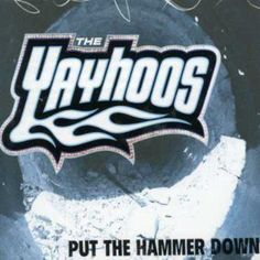 The Yahoos Put The Hammer Down Audio Music CD