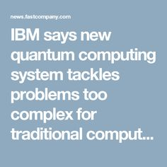 65 best computer info images on pinterest computers ibm and app ibm says new quantum computing system tackles problems too complex for traditional computers fandeluxe Choice Image