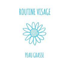 ROUTINE VISAGE - PEAU GRASSE