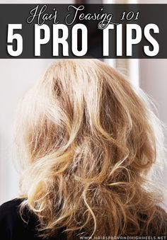 How To Tease Your Hair! 5 Pro Tips.
