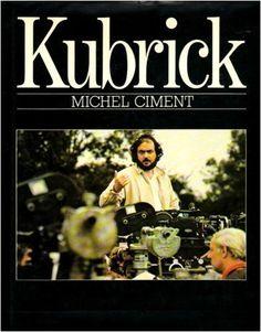 """Kubrick"" by Michel Ciment. Holt, Rinehart, and Winston, 1983. 236 pgs."