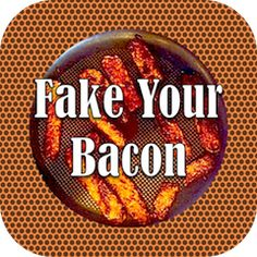 6 Easy, Award-Winning Fake Bacon Recipes….Hard to Believe It's This Simple!