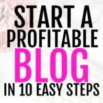 Start a Profitable Blog in 10 Easy Steps