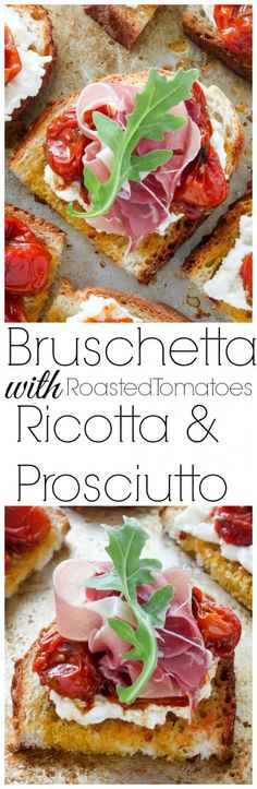 Bruschetta with Rosemary, Roasted Tomatoes, Ricotta, and Prosciutto - INCREDIBLE flavor and so easy!