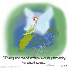 Taking Chances Quotes : Every moment offers an opportunity to start anew