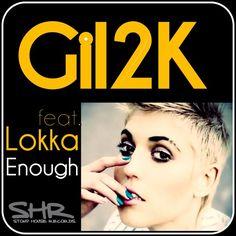 Gil2K - feat. Lokka  - Enough / Maxi single/ by STOMP HOUSE RECORDS on SoundCloud