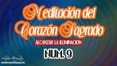 ACTIVACION CORAZON SAGRADO ALCANZAR LA ILUMINACION LECCION 9.