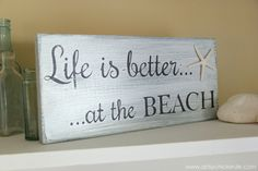 Life is Better at the Beach - DIY Sign - up close - #sign #beach #lifeisbetter artsychicksrule.com