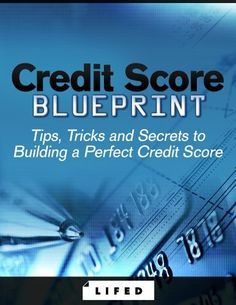 Credit Score Blueprint: Tips, Tricks and Secrets to Building a Perfect Credit Score Credit Scores, #CreditScores