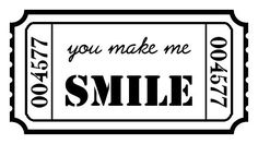 Ticket- You make me smile- click- view- save as- great for any tag or scrapbook page!