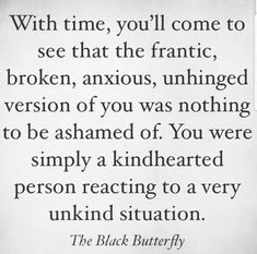 Kind-hearted person recovering in unkind situation Favorite Quotes, Best Quotes, Love Quotes, Wisdom Quotes, Ali Edwards, Paz Mental, Narcissistic Abuse Recovery, Narcissistic Behavior, Motivational Quotes