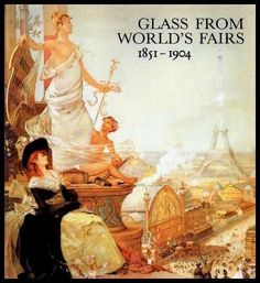 Glass from World's Fairs 1851-1904 - http://books.diysupplies.org/antiques-collectibles/houseware-dining/glass-from-worlds-fairs-1851-1904/
