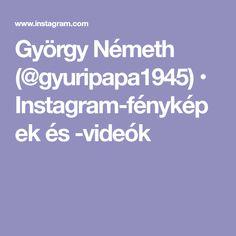 György Németh (@gyuripapa1945) • Instagram-fényképek és -videók