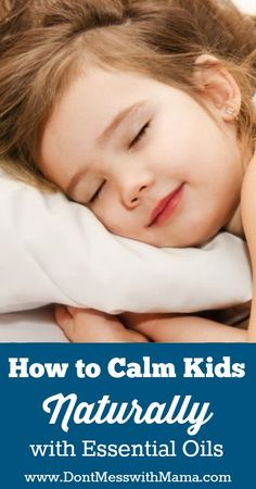 How to Calm Kids Naturally with Essential Oils
