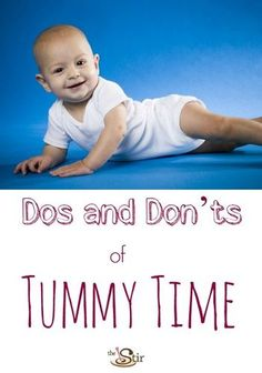 7 dos and don'ts of tummy time. How to keep it fun and safe for your baby. http://thestir.cafemom.com/baby/173044/7_dos_donts_for_tummy