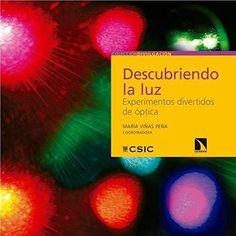 EDUBIB catálogo › Detalles para: Descubriendo la luz: : experimentos divertidos de óptica / Sara Aissati Aissati ... [et al.]