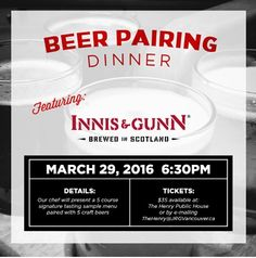 The Henry Presents: A 5 Course Craft Beer Pairing Dinner Featuring Innis & Gunn On March 29th join us for a 5 course craft beer pairing dinner at The Henry Public House! Each course has been created by our chef to pair perfectly with each beer. This menu is sure to have something for everyone! Please check back soon. We will be posting the menu as soon as it is finalized! Tickets are $35 and these events sell out. Make sure you get your tickets early to guarantee your spot!