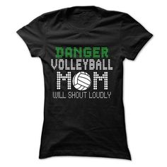Awesome Volleyball Lovers Tee Shirts Gift for you or your family member and your friend:  Danger! VOLLEYBALL mom will shout loudly Tee Shirts T-Shirts