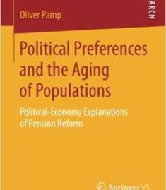Political Preferences And The Aging Of Populations: Political-Economy Explanations Of Pension Reform PDF