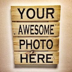 ANY photo, ours or yours, on any size reclaimed wood pallet. Whats not to love? Head over to our Facebook page simply by clicking on this photo to learn how you can get yours today!