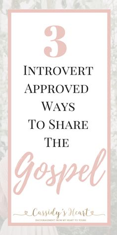 3 Introvert Approved Ways To Share The Gospel via @cassidysheart