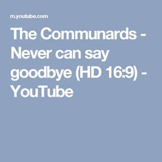 The Communards - Never can say goodbye (HD 16:9) - YouTube