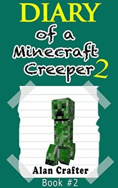 Minecraft: Diary of a Minecraft Creeper, Named Harold: Book 2 (An Unofficial Minecraft Book) (Minecraft, Minecraft Books, Minecraft Handbook, Minecraft ... for Kids, Minecraft Diary, Minecraft Xbox), Bonus book, Act Now Before Gone..Superb read.