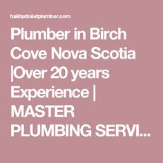 Plumber in Birch Cove Nova Scotia |Over 20 years Experience | MASTER PLUMBING SERVICES | HALIFAX, DARTMOUTH & BEYOND
