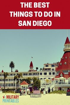 Top Things Not To Miss In San Diego Family Travel West Coast - 10 best cities to travel with kids in north america