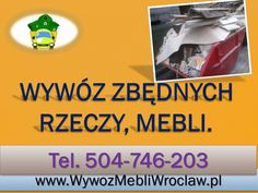 Wywóz gratów, mebli, tel 504-746-203, Wrocław rzeczy, opróżnianie, mieszkań, piwnic, garaży - Wywóz staroci, starych rzeczy do utylizacji.kompleksowe likwidacje mieszkań we Wrocławiu. Dla naszych klientów we Wrocławiu i okolicach wykonujemy usługi demontażu, wyniesienia rzeczy. http://wywozmebliwroclaw.pl/