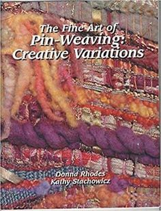 The Fine Art of Pin-Weaving: Creative Variations Patterns How to Rhodes Book
