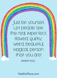 Positive Quote Just be yourself Let people see the real imperfect flawed quirky weird beautiful magical person that you are Mandy Hale Motivational Quotes For Life, Success Quotes, Quotes To Live By, Positive Inspirational Quotes, Be You Quotes, Just Be You, Just In Case, Best Quotes, Love Quotes