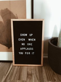 Show up even when no one applauds you for it Cute Quotes, Great Quotes, Quotes To Live By, Escape Quotes, Work Quotes, Quotes Motivation, Monday Motivation, Positive Quotes, Motivational Quotes