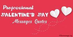 Professional Valentines Day Messages for your business associates. Inspiring short Valentines Day messages, quotes and wishes to share. Best Valentine Message, Valentine Wishes, Valentines Day Messages, Happy Valentines Day, Business Wishes, Business Quotes, Christmas Getaways, Message Quotes, Christmas Arrangements