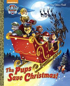 The Pups Save Christmas! (Paw Patrol) (Big Golden Book)