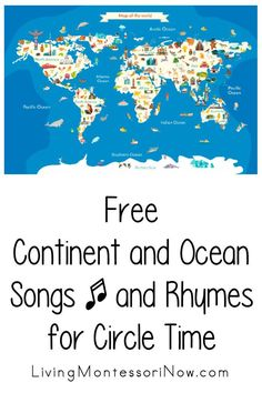 Free continent and ocean educational songs for teachers, childcare providers, and parents; YouTube videos plus songs and rhymes with lyrics - Living Montessori Now