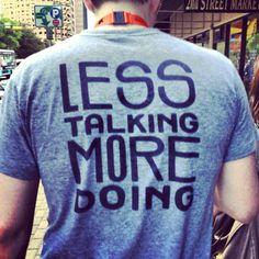 Less talking, more doing