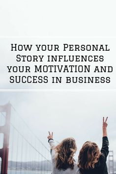 How your Personal Story influences your motivation and success in business Your Story, Helping People, Online Business, Success, Motivation, Digital, Easy, Daily Motivation, Determination